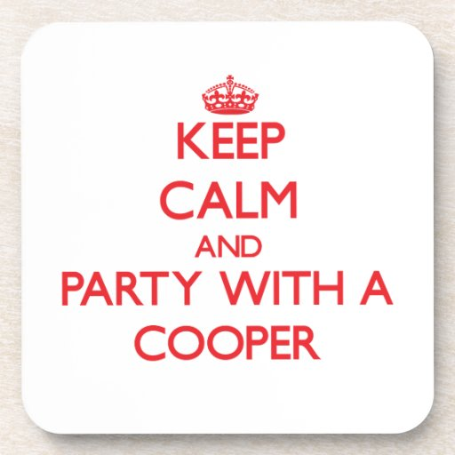 Keep Calm And Party With A Cooper Drink Coaster Zazzle