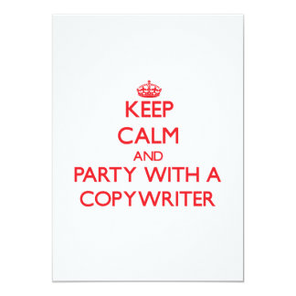"""Keep Calm and Party With a Copywriter 5"""" X 7"""" Invitation Card"""