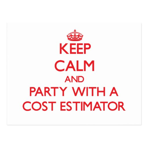 Keep Calm and Party With a Cost Estimator Postcards