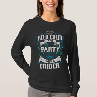 Keep Calm and Party With A CRIDER.Gift Birthday T-Shirt