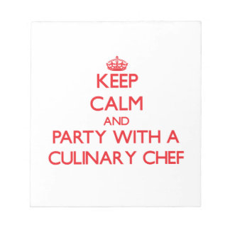 Keep Calm and Party With a Culinary Chef Note Pads