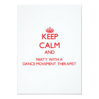 Keep Calm and Party With a Dance Movement Therapis 5x7 Paper Invitation Card
