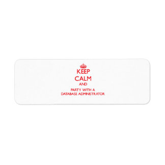 Keep Calm and Party With a Database Administrator Return Address Label