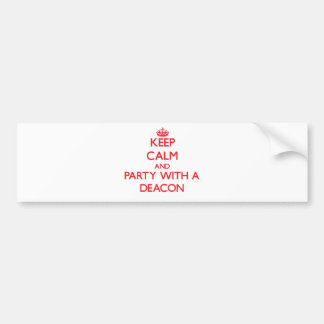 Keep Calm and Party With a Deacon Car Bumper Sticker