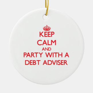 Keep Calm and Party With a Debt Adviser Double-Sided Ceramic Round Christmas Ornament