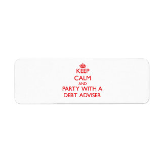 Keep Calm and Party With a Debt Adviser Return Address Label