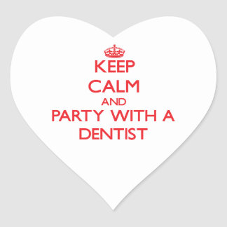 Keep Calm and Party With a Dentist Heart Sticker