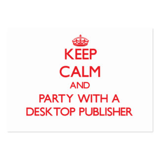 Keep Calm and Party With a Desktop Publisher Business Card