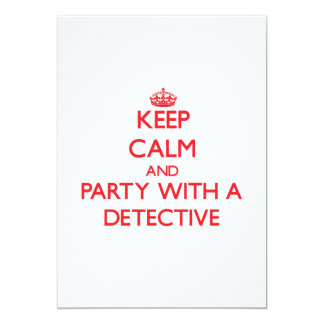 Keep Calm and Party With a Detective 5x7 Paper Invitation Card