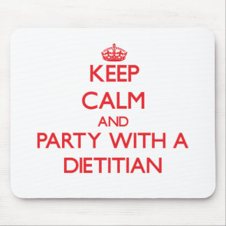 Keep Calm and Party With a Dietitian Mouse Pads