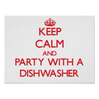 Keep Calm and Party With a Dishwasher Print