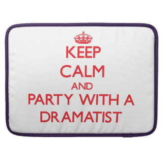 Keep Calm and Party With a Dramatist Sleeve For MacBook Pro
