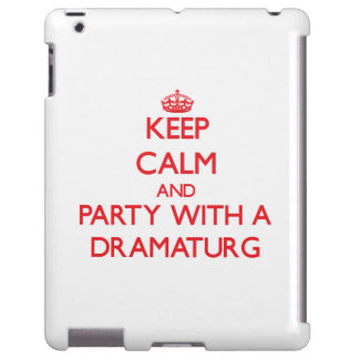 Keep Calm and Party With a Dramaturg
