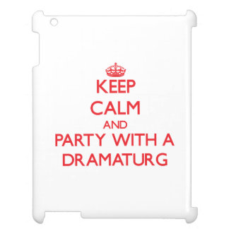 Keep Calm and Party With a Dramaturg iPad Cases