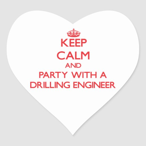 Keep Calm and Party With a Drilling Engineer Stickers
