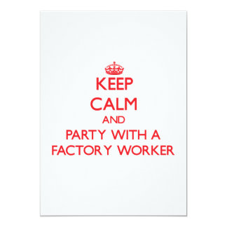 Keep Calm and Party With a Factory Worker 5x7 Paper Invitation Card