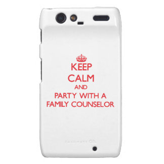 Keep Calm and Party With a Family Counselor Droid RAZR Covers