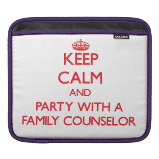 Keep Calm and Party With a Family Counselor iPad Sleeve