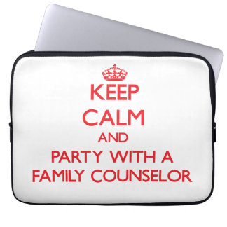 Keep Calm and Party With a Family Counselor Laptop Sleeves