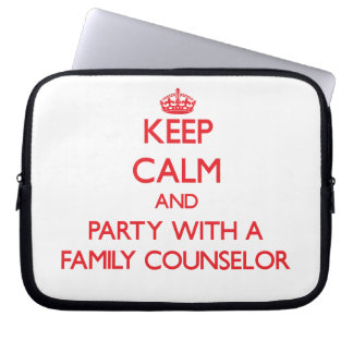 Keep Calm and Party With a Family Counselor Computer Sleeves