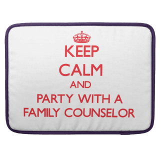 Keep Calm and Party With a Family Counselor MacBook Pro Sleeve