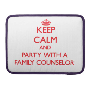 Keep Calm and Party With a Family Counselor Sleeves For MacBook Pro