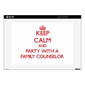 """Keep Calm and Party With a Family Counselor Skins For 15"""" Laptops"""