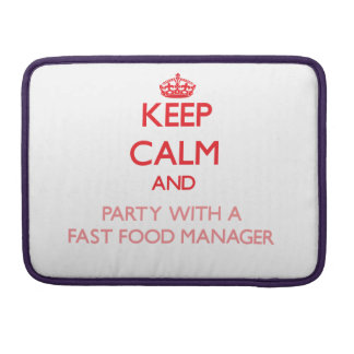 Keep Calm and Party With a Fast Food Manager Sleeve For MacBook Pro
