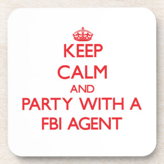 Keep Calm and Party With a Fbi Agent Beverage Coasters