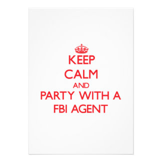 Keep Calm and Party With a Fbi Agent Invites