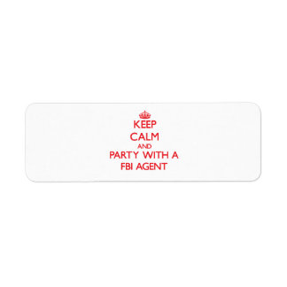 Keep Calm and Party With a Fbi Agent Custom Return Address Label