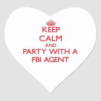 Keep Calm and Party With a Fbi Agent Heart Stickers