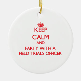 Keep Calm and Party With a Field Trials Officer Christmas Tree Ornament