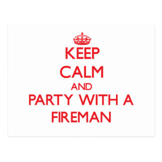 Keep Calm and Party With a Fireman Postcard
