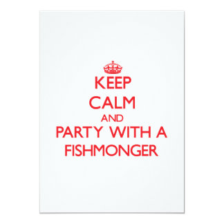 Keep Calm and Party With a Fishmonger 5x7 Paper Invitation Card