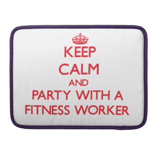 Keep Calm and Party With a Fitness Worker Sleeves For MacBooks