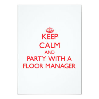 Keep Calm and Party With a Floor Manager Announcement