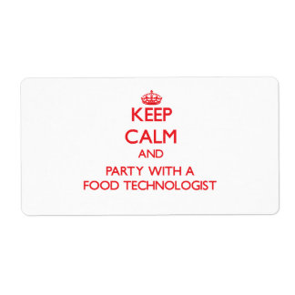 Keep Calm and Party With a Food Technologist Shipping Label