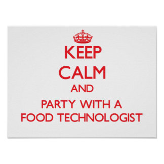 Keep Calm and Party With a Food Technologist Print