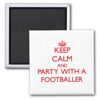 Keep Calm and Party With a Footballer Fridge Magnet