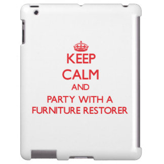 Keep Calm and Party With a Furniture Restorer