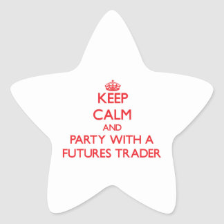 Keep Calm and Party With a Futures Trader Star Stickers