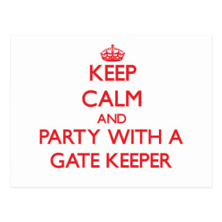 Keep Calm and Party With a Gate Keeper Postcard