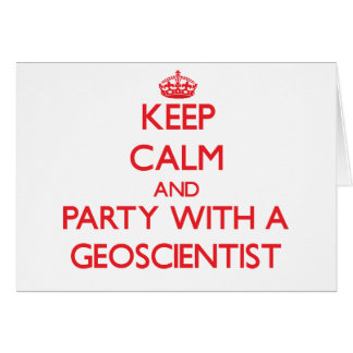 Keep Calm and Party With a Geoscientist Card