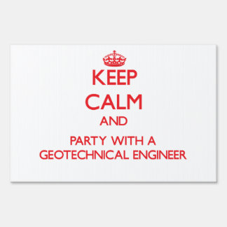 Keep Calm and Party With a Geotechnical Engineer Lawn Sign