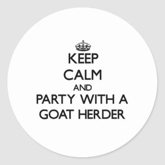 Keep Calm and Party With a Goat Herder Classic Round Sticker