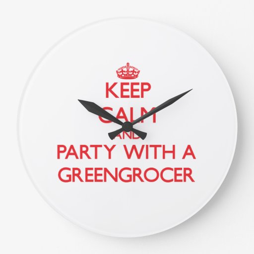 Keep Calm and Party With a Greengrocer Wall Clocks