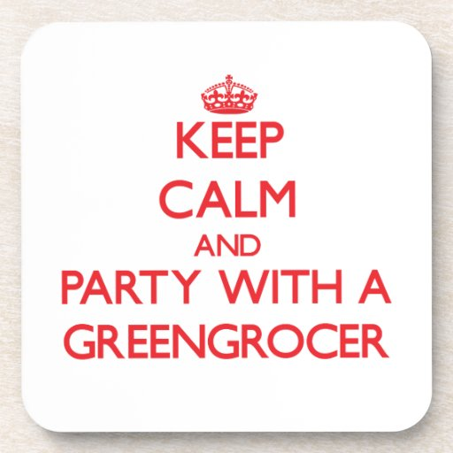 Keep Calm and Party With a Greengrocer Beverage Coaster