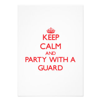 Keep Calm and Party With a Guard Custom Announcements