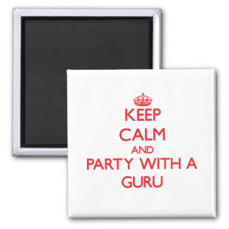 Keep Calm and Party With a Guru Refrigerator Magnets